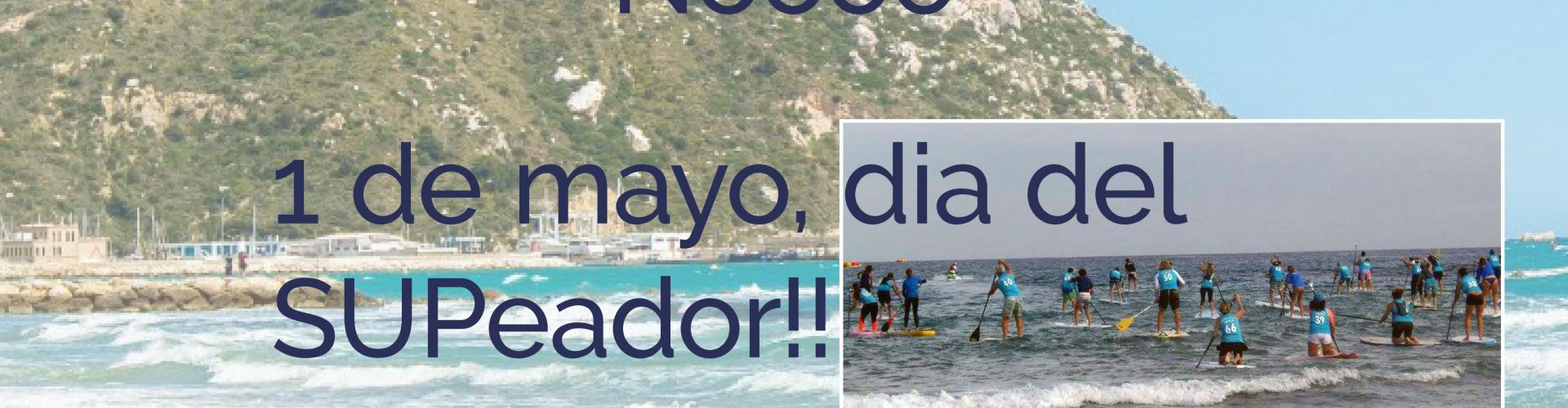 SUP in Calpe, 1st of may is SUPeators day!